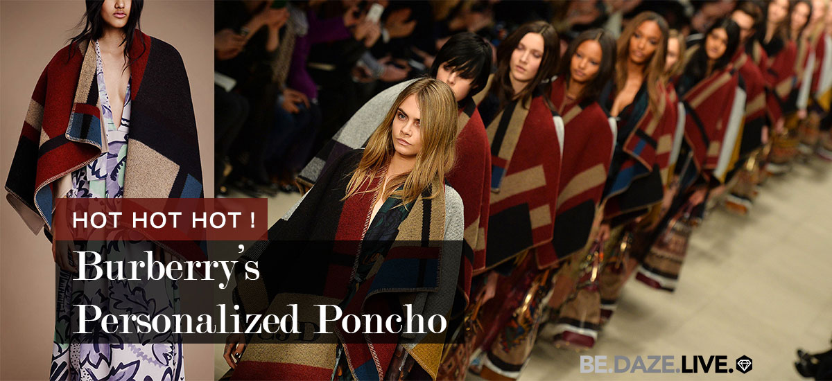 The Burberry's Personalized Poncho is Hot Hot Hot