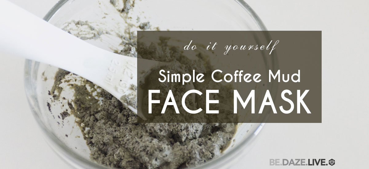 Diy simple coffee mud face mask be daze live diy simple coffee mud face mask face mask clay mask coffee mask solutioingenieria Gallery