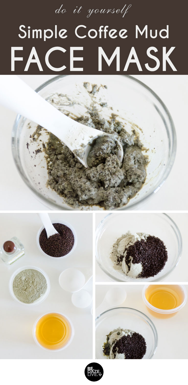 easy diy masks diy simple coffee mud mask be daze live