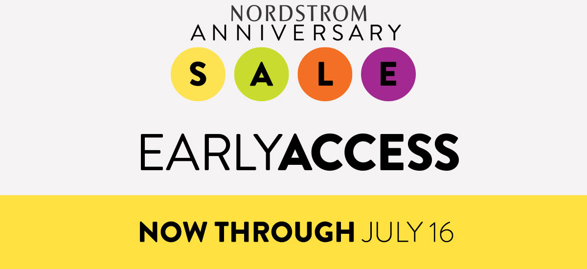 479405ff552 Nordstrom Anniversary Sale Early Access